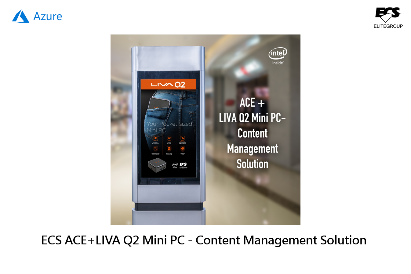 ECS ACE+LIVA Q2 Mini PC - Content Management Solution